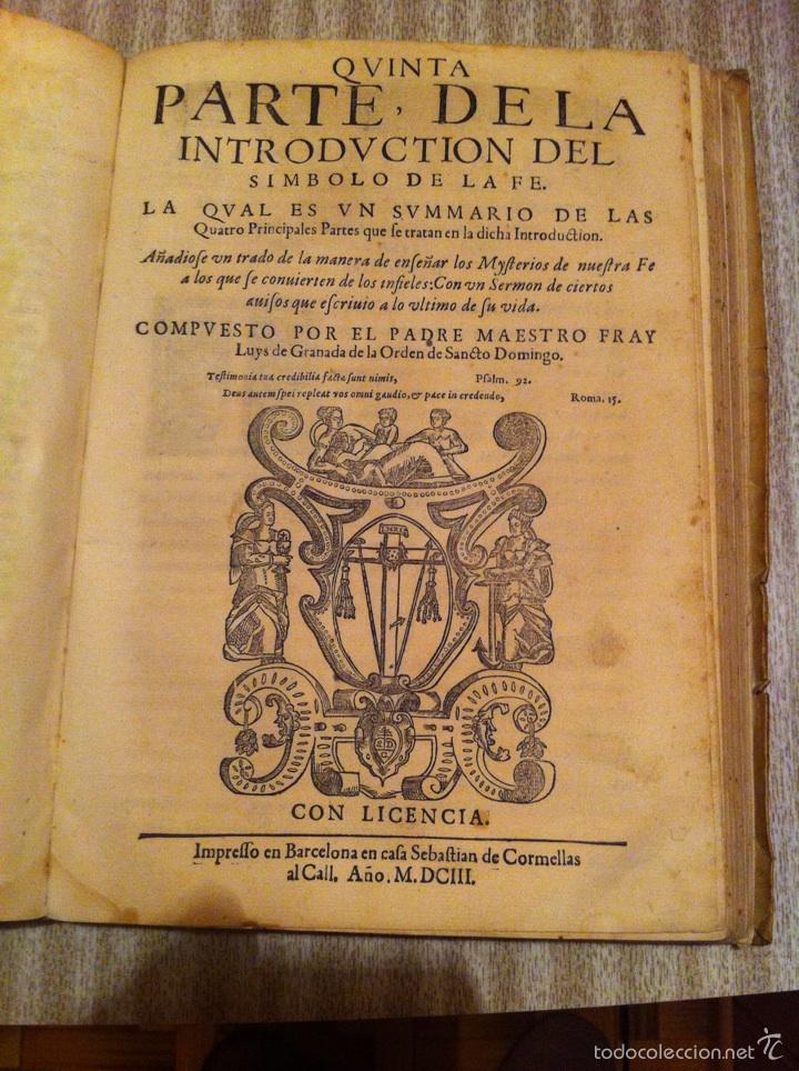 Libros antiguos: ANTIGUO LIBRO INTRODVCTION DEL SIMBOLO DE LA FE - FRAY LUIS DE GRANADA, EDICION DE 1603, PIEZA UNICA - Foto 2 - 53736759