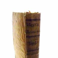 Libros antiguos: VIEYRA, ANTONIO DE LA COMPAÑIA DE JESUS - TODOS SUS SERMONES Y OBRAS DIFERENTES TOMO I- AÑO 1.734. Lote 53737332