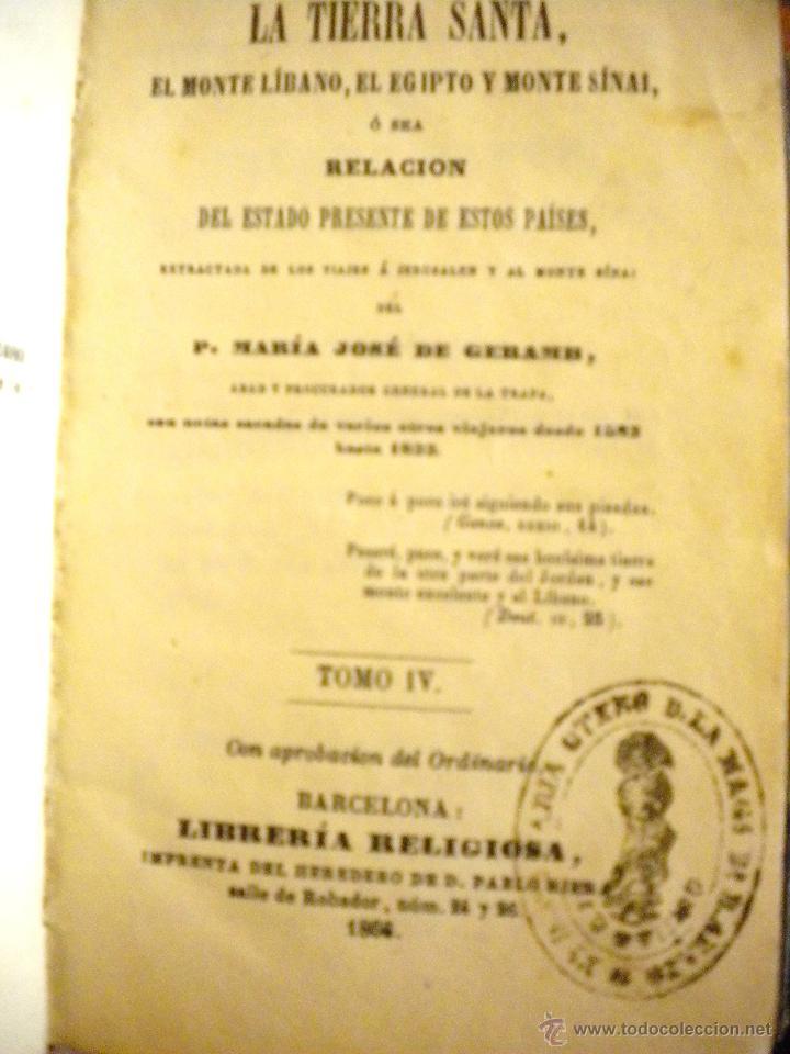 Libros antiguos: viaje a la tierra santa / Tomo IV / P. Maria ose de geramb. / 1866 - Foto 2 - 53742686
