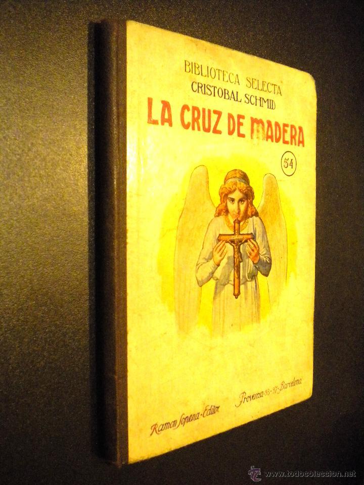 LA CRUZ DE MADERA / CRISTOBAL SCHMID / BIBLIOTECA SELECTA / 1934 (Libros Antiguos, Raros y Curiosos - Religión)