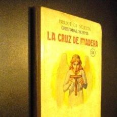 Libros antiguos: LA CRUZ DE MADERA / CRISTOBAL SCHMID / BIBLIOTECA SELECTA / 1934. Lote 53744257