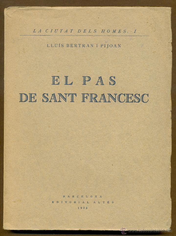 EL PAS DE SANT FRANCESC - LLUIS BERTRAN I PIJOAN 1928 (Libros Antiguos, Raros y Curiosos - Religión)