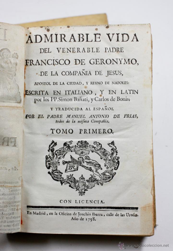 Libros antiguos: ADMIRABLE VIDA DEL PADRE FRANCISCO DE GERONYMO, COMP. DE JESÚS, 2 TOMOS. MADRID 1758 - Foto 10 - 53797600