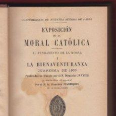 Libros antiguos: EXPOSICIÓN DE LA MORAL CATÓLICA I LA BIENAVENTURANZA PARIS 1907 P. DOMINICO JANVIER 360 PAG LR2218. Lote 54090508