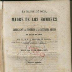 Libros antiguos: LA MADRE DE DIOS-LAS DELICIAS DE LA PIEDAD M. R. P.VENTURA DE RAULICA MADRID AÑO 1858-1859 LR2246. Lote 54112364