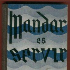 Libros antiguos: MANDAR ES SERVIR A. BESSIERES, S.J. TIPOGRAFÍA CATOLICA CASALS 232PAGS AÑO 1936 LR 2319.. Lote 54193190