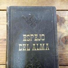 Libros antiguos: ESPEJO DEL ALMA - RAMÓN ALSINA - EDITORIAL SARRIÁ BARCELONA 1897. Lote 54195307