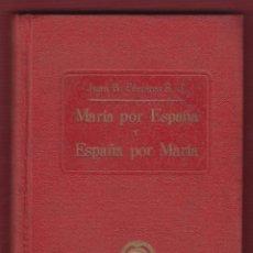 Libros antiguos: MARÍA POR ESPAÑA Y ESPAÑA POR MARÍA JUAN B.FERRERES 1910 TIPOGRAFÍA CATÓLICA 256 PÁG LR2336. Lote 54242431