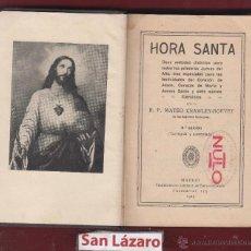Libros antiguos: HORA SANTA M.CRAWLEY-BOEVEY 9ª ED. CORREGIDA Y AUMENTADA 1929 IMP.ESTANISLAO MAESTRE 512 PÁG LR2352. Lote 54243162