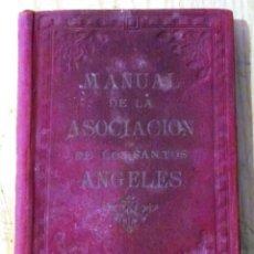 Libros antiguos: MANUAL DE LA ASOCIACION DE LOS SANTOS ANGELES - AÑO 1926. Lote 54268119
