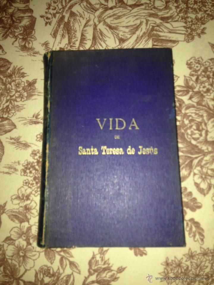 VIDA DE SANTA TERESA DE JESÚS (Libros Antiguos, Raros y Curiosos - Religión)