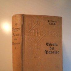 Libros antiguos: ESCALA DEL PARAISO. TOMO II. POR EL R.P. LATORRE, JUAN ANTONIO. 3ª ED CORREGIDA Y AUMENTADA, 1935. Lote 54329656