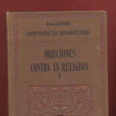 Libros antiguos: CONFERENCIAS APOLOGETICAS: OBJECIONES MONSEÑOR GIBIER EDITORIAL LITURGICA 2 LIBROS BCN 1926 LR2413. Lote 54335845