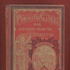 Libros antiguos: TOMOS 3 PROPAGANDA CATOLICA FELIX SARDA Y SALVANY LIBRERIA CATOLICA 1ªEDICION CONTRASTADA LR2437. Lote 54341377
