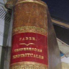 Libros antiguos: CONFERENCIAS ESPIRITUALES R.P. FEDERICO GUILLERMO FABER EDIT LEOCADIO LOPEZ AÑO 1922. Lote 54347973