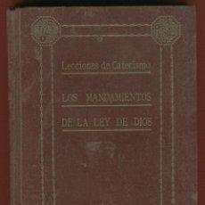 Libros antiguos: LECCIONES DE CATECISMO LOS MANDAMIENTOS DE LA LEY DE DIOS SALVADOR RIAL 232 PAGINAS AÑO 1913 LR2457. Lote 54381879