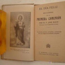 Libros antiguos: P. JOSÉ MACH. EL DIA FELIZ Y RECUERDO DE LA PRIMERA COMUNION. 1926. Lote 54423615