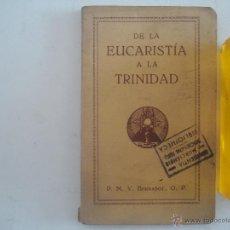 Libros antiguos: BERNADOT. DE LA EUCARISTIA A LA TRINIDAD. 1929. Lote 54424209