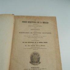 Libros antiguos: LA ORDEN REDENTORA DE LA MERCED - CAUTIVOS - HISTORIA DE LOS MARTIRES - GARI Y SIUMELL - 1873. Lote 54489847