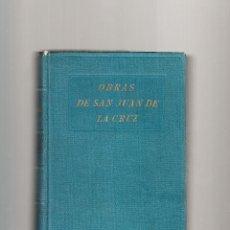 Libros antiguos: OBRAS DE SAN JUAN DE LA CRUZ APOSTOLADO DE LA PRENSA MADRID 1926. Lote 54496361
