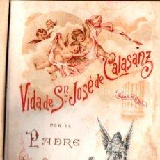 Libros antiguos: P. LOSADA : VIDA DE SAN JOSÉ DE CALASANZ. Lote 127436739