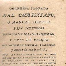 Libros antiguos: QUARESMA SAGRADA DEL CHRISTIANO O MANUAL DEVOTO PARA SANTIFICAR TODOS LOS DIAS...- 1791. Lote 54666651