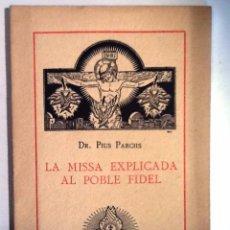 Libros antiguos: LA MISA EXPLICADA AL POBLE FIDEL. 1936. PIUS PARSCH VIDA ESPIRITUAL Nº 8. Lote 54669417