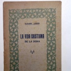 Libros antiguos: LA VIDA CRISTIANA DE LA DONA 1926 ELISABET LESEUR. Lote 54703785