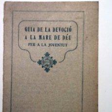 Libros antiguos: GUIA DE LA DEVOCIO DE LA MARE DE DEU PER LA JOVENTUD. 1923. JOSEP FRASSINETTI. Lote 54705168