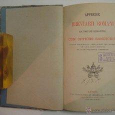 Libros antiguos: APPENDIX BREVIARII ROMANI CUM OFFICIIS SANCTORUM. 1881. FOLIO MENOR.. Lote 54727423