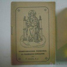 Libros antiguos: F. ALCAÑIZ. CONSAGRACIÓN PERSONAL AL SAGRADO CORAZÓN. 1931. Lote 54727904