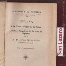 Libros antiguos: ALGEMESÍ Y SU PATRONA DR.D. MIGUEL BELDA FERRE IMPRENTA SAN FRANCISCO 256 PAGINAS GANDÍA 1908 LR1569. Lote 54735959