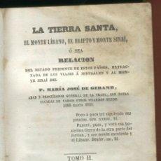 Libros antiguos: LA TIERRA SANTA P. MARÍA JOSÉ DE GERAMB TOMO II LIBRERÍA RELIGIOSA 407 PAGINAS AÑO 1851 LR2700. Lote 54778197