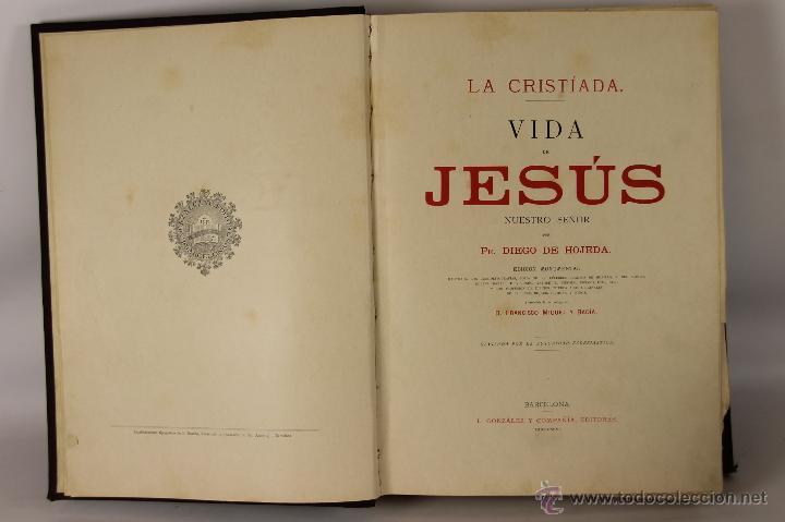 6550 - LA CRISTÍADA VIDA DE JESÚS. DIEGO DE HOJEDA. EDIT. GONZÁLEZ Y COMPAÑIA. 1896. (Libros Antiguos, Raros y Curiosos - Religión)