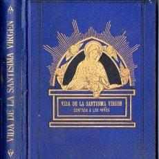Libros antiguos: VIDA DE LA SANTÍSIMA VIRGEN CONTADA A LOS NIÑOS (BENZIGER, SUIZA, 1889). Lote 54868467