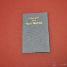 Libros antiguos: EL EVANGELIO SEGÚN SAN MATEO 1917 - RE35. Lote 55057570