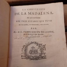 Libros antiguos: CONVERSION DE LA MAGDALENA,1794, PEDRO MALON DE CHAIDE, 464 PAGINAS, MAGNIFICO ESTADO. Lote 55080762