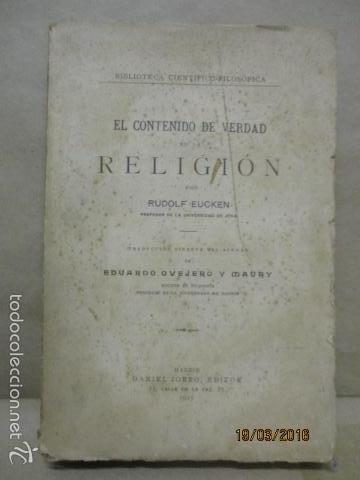EL CONTENIDO DE VERDAD EN LA RELIGIÓN - RUDOLF EUCKEN - AÑO 1925 (Libros Antiguos, Raros y Curiosos - Religión)