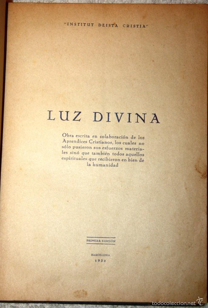 Libros antiguos: LUZ DIVINA. PRIMERA EDICIÓN 1932. + CUADERNILLO DEL INSTITUT DEISTA CRISTIA 1933 SERI A A Nº1 - Foto 3 - 55362056