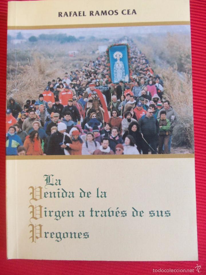 LA VENIDA DE LA VIRGEN A TRAVES DE SUS PREGONES-RAFAEL RAMOS CEA (Libros Antiguos, Raros y Curiosos - Religión)