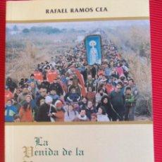 Libros antiguos: LA VENIDA DE LA VIRGEN A TRAVES DE SUS PREGONES-RAFAEL RAMOS CEA. Lote 55730759