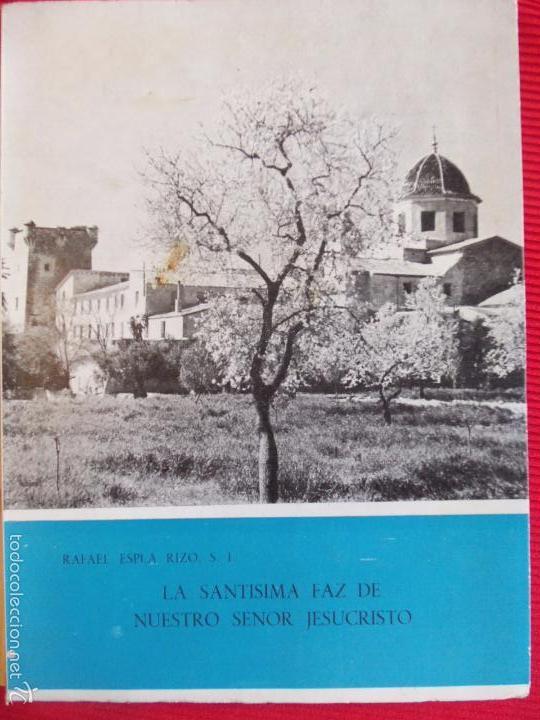 LA SANTISIMA FAZ DE NUESTRO SENOR JESUCRISTO -RAFAEL ESPLA RIZO.S.I. (Libros Antiguos, Raros y Curiosos - Religión)