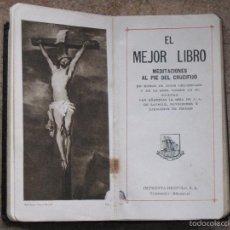 Libros antiguos: EL MEJOR LIBRO - MEDITACIONES AL PIE DEL CRUCIFIJO. AÑO 1905.. Lote 56020840