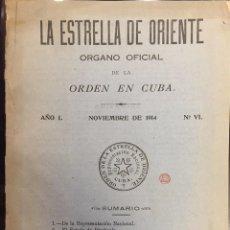 Libri antichi: LA ESTRELLA DE ORIENTE. ORGANO OFICIAL DE LA ORDEN EN CUBA. KRISHNAMURTI. AÑO I, NVBRE 1914, Nº VI . Lote 56036516
