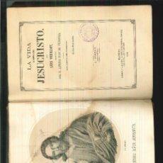 Libros antiguos: LA VIDA DE NUESTRO SEÑOR JESUCRISTO. LUIS VEUILLOT. Lote 56048574