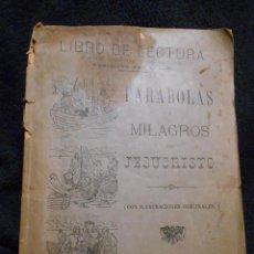 Libros antiguos: PARÁBOLAS Y MILAGROS DE JESUCRISTO. PUBLICADO POR L.L.R. [LUIS LÓPEZ RODRÍGUEZ] FIGUERAS, 1900.. Lote 56243877