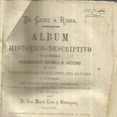 Libros antiguos: DE CÁDIZ A ROMA. PEREGRINACIÓN ESPAÑOLA AL VATICANO. JOSÉ Mª LEÓN Y DOMÍNGUEZ. FED. JOLY.CÁDIZ. 1876. Lote 56387657