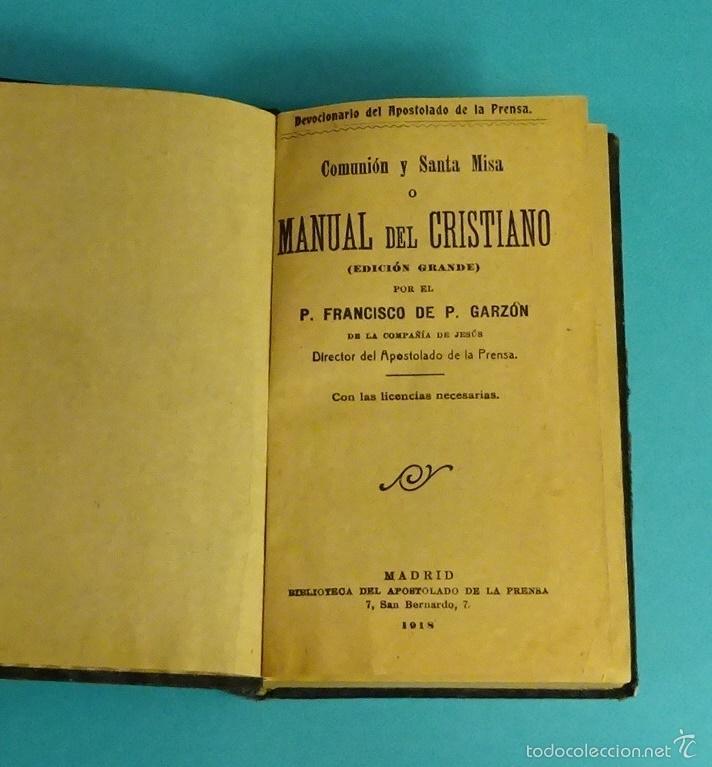 COMUNIÓN Y SANTA MISA O MANUAL DEL CRISTIANO. P. FRANCISCO DE P. GARZÓN (Libros Antiguos, Raros y Curiosos - Religión)