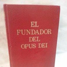 Libros antiguos: LIBRO EL FUNDADOR DEL OPUS DEI - ANDRÉS VÁZQUEZ DE PRADA - EDICIONES RIALP . Lote 56491399