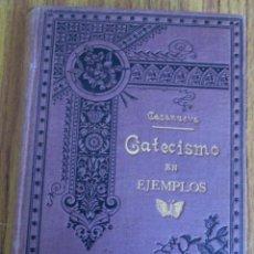 Libros antiguos: NUEVO CATECISMO EN EJEMPLOS - POR BERNANDO SÁNCHEZ CASANUEVA 1897. Lote 56577646